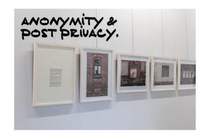 Valentin-Schnitzler_Anonymity-Post-Privacy-Teaser
